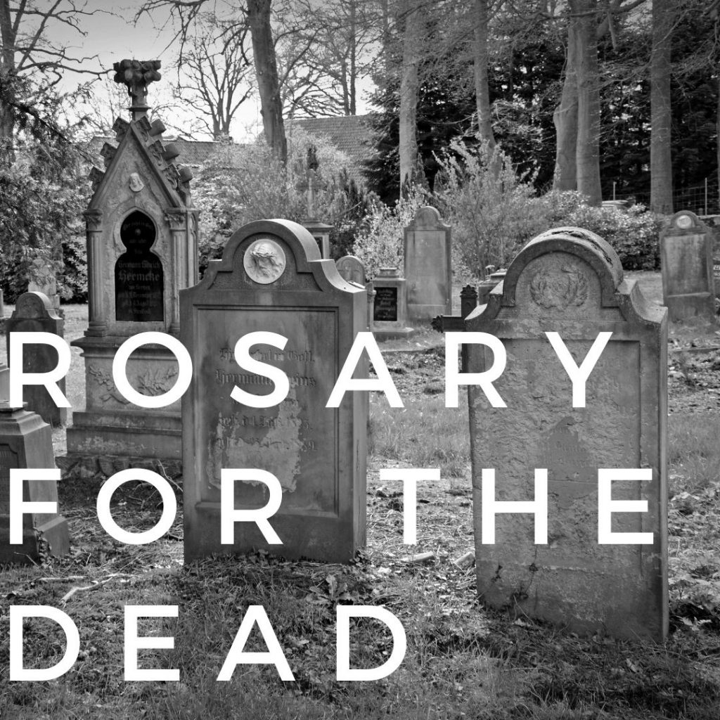 Rosary For The Dead